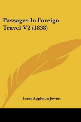 Passages In Foreign Travel V2 (1838)