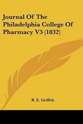 Journal Of The Philadelphia College Of Pharmacy V3 (1832)