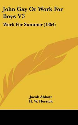 John Gay Or Work For Boys V3: Work For Summer (1864)