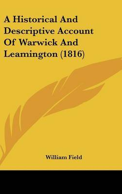 A Historical And Descriptive Account Of Warwick And Leamington (1816)