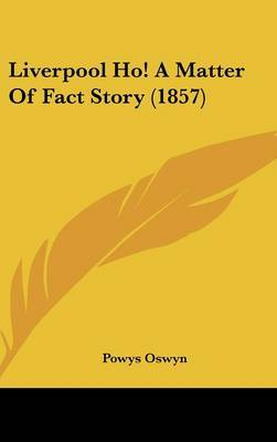 Liverpool Ho! A Matter Of Fact Story (1857)