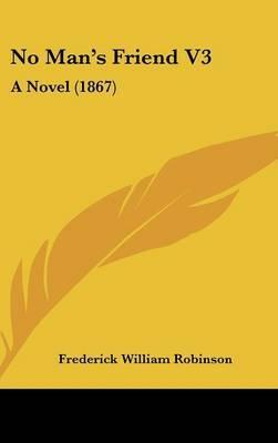 No Man's Friend V3: A Novel (1867)
