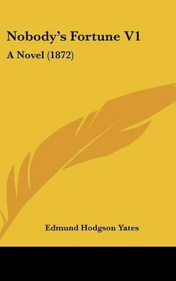 Nobody's Fortune V1: A Novel (1872)