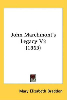 John Marchmont's Legacy V3 (1863)