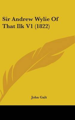 Sir Andrew Wylie Of That Ilk V1 (1822)