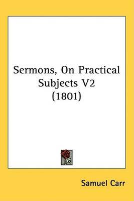 Sermons, On Practical Subjects V2 (1801)