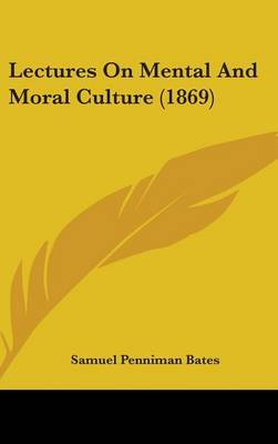 Lectures On Mental And Moral Culture (1869)