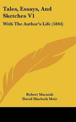 Tales, Essays, And Sketches V1: With The Author's Life (1844)