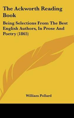 The Ackworth Reading Book: Being Selections From The Best English Authors, In Prose And Poetry (1865)