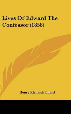 Lives Of Edward The Confessor (1858)