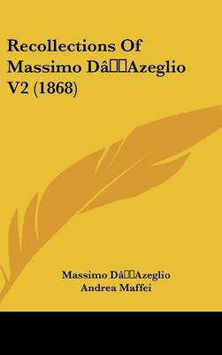 Recollections Of Massimo D'Azeglio V2 (1868)