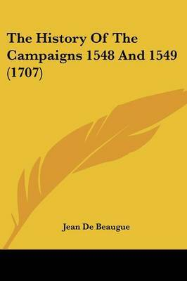 The History of the Campaigns 1548 and 1549 (1707)