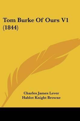 Tom Burke of Ours V1 (1844)