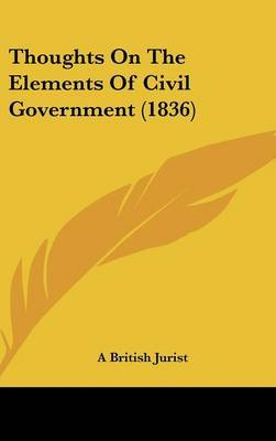 Thoughts on the Elements of Civil Government (1836)