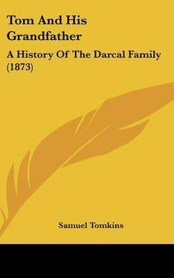 Tom And His Grandfather: A History Of The Darcal Family (1873)
