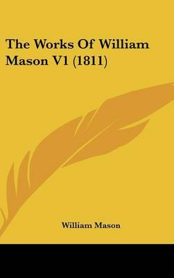 The Works of William Mason V1 (1811)