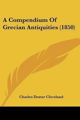 A Compendium Of Grecian Antiquities (1850)