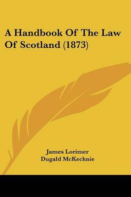 A Handbook Of The Law Of Scotland (1873)