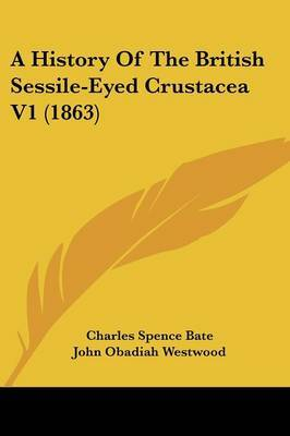 A History Of The British Sessile-Eyed Crustacea V1 (1863)