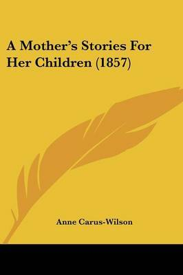 A Mother's Stories For Her Children (1857)