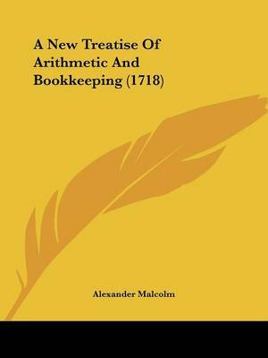 A New Treatise Of Arithmetic And Bookkeeping (1718)