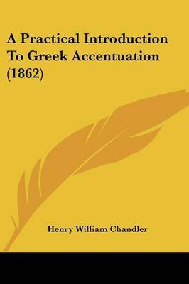 A Practical Introduction To Greek Accentuation (1862)