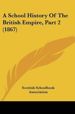 A School History Of The British Empire, Part 2 (1867)