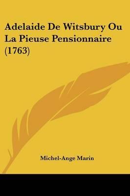 Adelaide De Witsbury Ou La Pieuse Pensionnaire (1763)