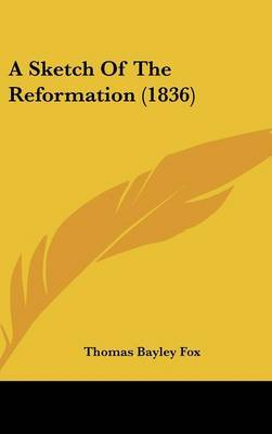 A Sketch Of The Reformation (1836)