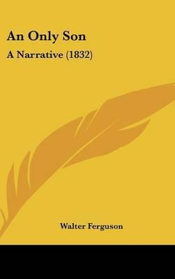 An Only Son: A Narrative (1832)