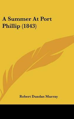 A Summer At Port Phillip (1843)
