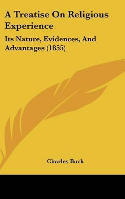 A Treatise On Religious Experience: Its Nature, Evidences, And Advantages (1855)