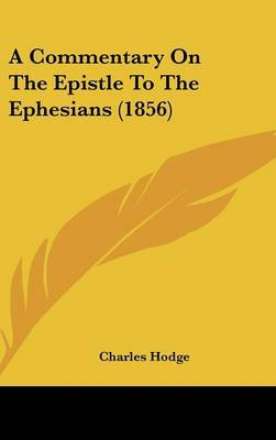 A Commentary On The Epistle To The Ephesians (1856)