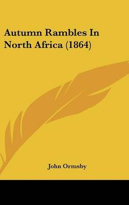 Autumn Rambles In North Africa (1864)