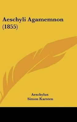 Aeschyli Agamemnon (1855)