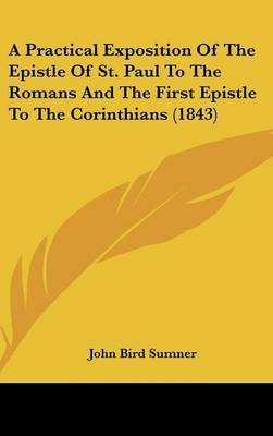 A Practical Exposition Of The Epistle Of St. Paul To The Romans And The First Epistle To The Corinthians (1843)