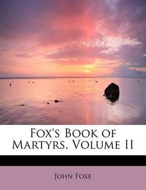 Fox's Book of Martyrs, Volume II