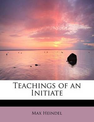Teachings of an Initiate