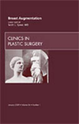 Breast Augmentation, an Issue of Clinics in Plastic Surgery