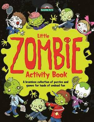 Little Zombie Activity Book: A Brainless Collection of Puzzles and Games for Loads of Undead Fun