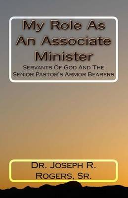 My Role as an Associate Minister: Servants of God and the Senior Pastor's Armor Bearers