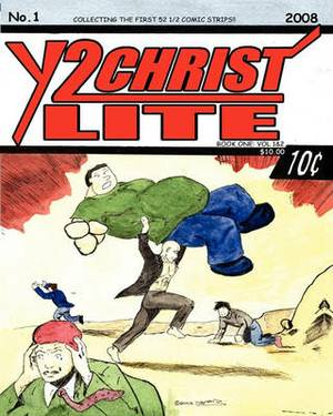 Y2christ Lite Book One: Vol 1&2: The First 52 1/2 Strips