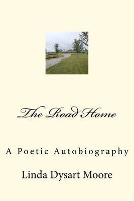 The Road Home: A Poetic Autobiography