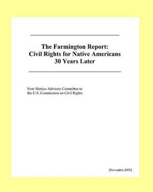 The Farmington Report: Civil Rights for Native Americans 30 Years Later
