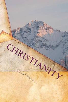 Christianity: An Outline of Salvation and the Christian Life
