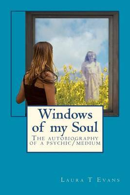 Windows of My Soul: An Autobiography of a Psychic/Medium
