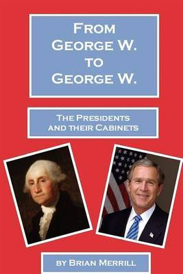 From George W. to George W.: The Presidents and Their Cabinets