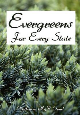 Evergreens for Every State: How to Select and Grow Them Successfully in Your Locality