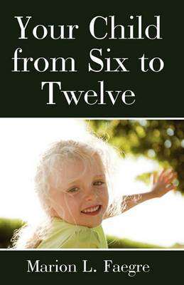 Your Child from Six to Twelve