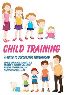 Child Training: A Guide to Successful Parenthood